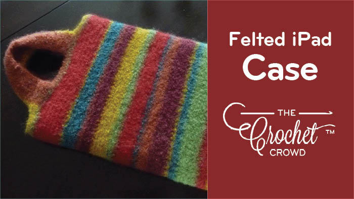Crochet Felted iPad Carry Case Cover Pattern
