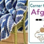 Corner to Corner Afghan + Video Tutorial