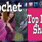 Top-Shawl Crochet Pattern & Video Tutorial
