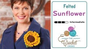 Crochet Felted Sunflower