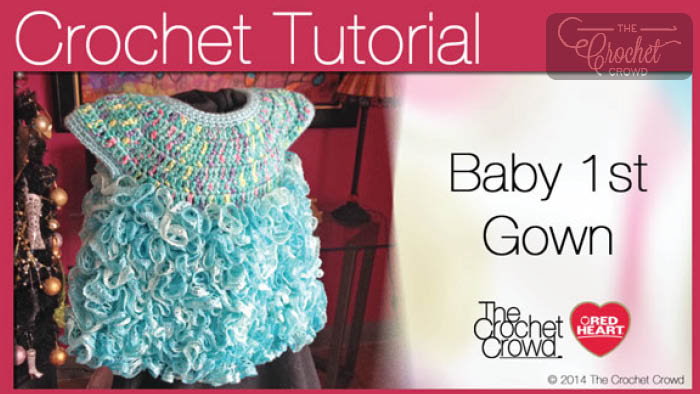 Crochet Baby's First Gown