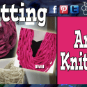 Arm Knitting + Video Tutorial