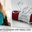 Learn How To Crochet with Sassy Fabrics