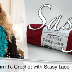 Learn How To Crochet with Red Heart Sassy Lace