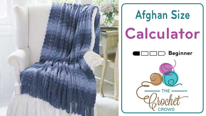 Afghan Size Calculator | The Crochet Crowd