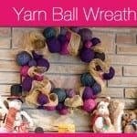 Yarn Ball Wreath Project + Tutorial