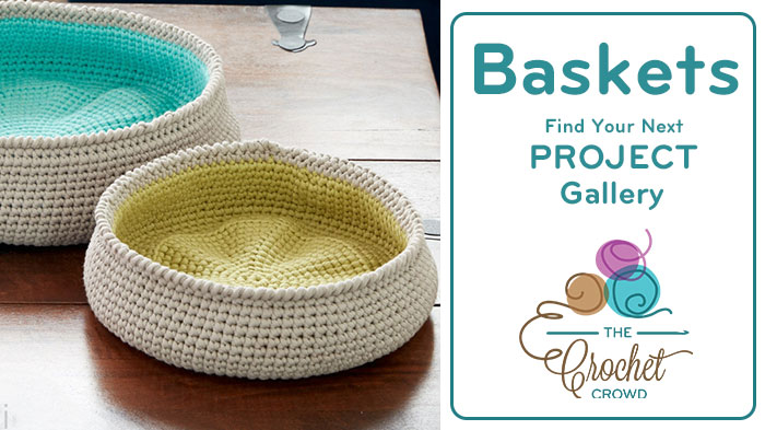Crochet Baskets Project Gallery