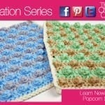 Crochet Popcorn Stitch Squares + Tutorial