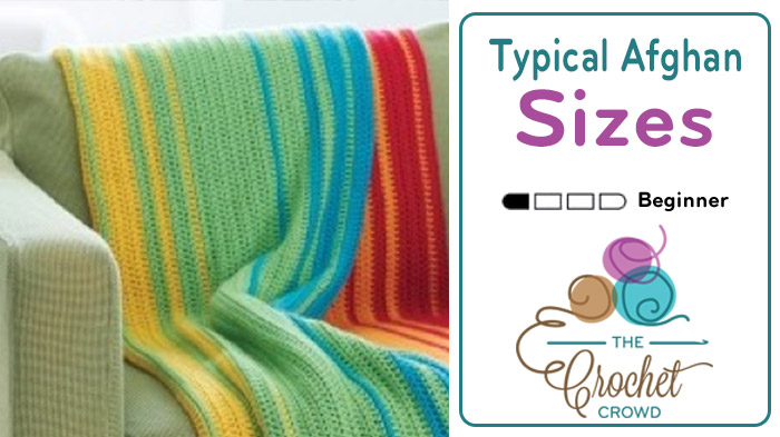 Crochet Typical Afghan Sizes