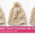 Crochet Cable Twist Hat + Tutorial