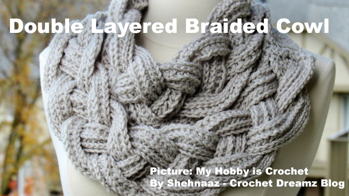 Crochet Double Layered Braided Cowl Pattern