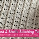 Crochet Post & Shells Stitch Technique