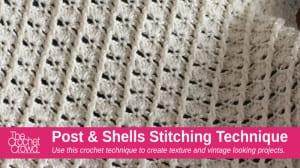 Post & Shells Crochet Stitch Technique