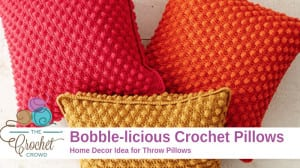 Crochet Bobble-licious Pillow Pattern
