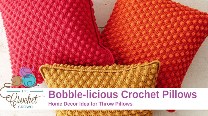 Crochet Bobble-licious Pillow Pattern + Tutorial