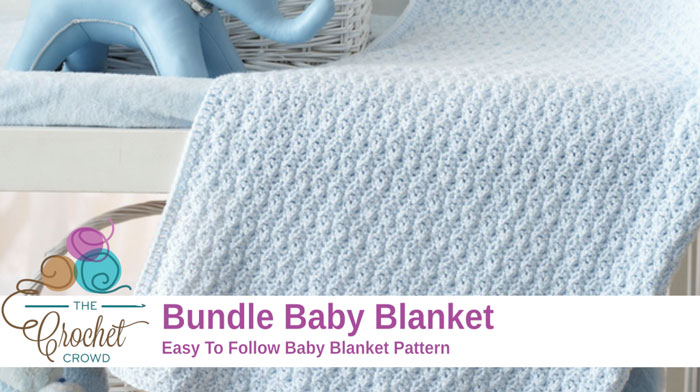 Crochet Patterns Using Bernat Home Bundle : Crochet Baby Bundle Blanket + Tutorial - The Crochet Crowd