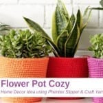 Crochet Flower Pot Cozy + Tutorial