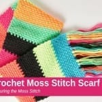 How to Crochet A Moss Stitch Scarf + Tutorial