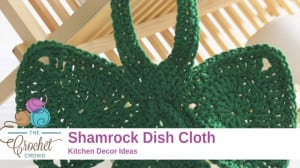 Crochet Shamrock Dishcloth Pattern
