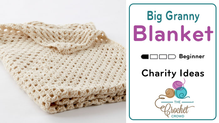 Crochet Big Granny Blanket Tutorial The Crochet Crowd
