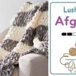 Crochet Lush Life Afghan + Tutorial