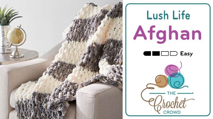 Crochet Lush Life Afghan Pattern