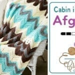 Crochet Cabin in the Woods Afghan + Tutorial
