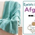 Crochet Eyelets & Texture Afghan + Tutorial