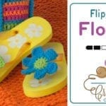 Crochet Flip Flop Flowers + Tutorial