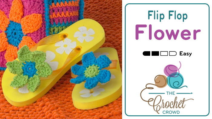 Crochet Flip Flop Flowers Tutorial The Crochet Crowd