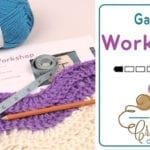 Crochet Gauge Workshop + Tutorial