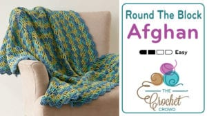 Crochet Round the Block Afghan