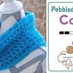 Crochet Pebbled Texture Cowl