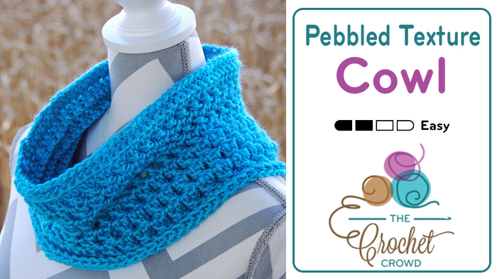 Crocheted Pebbled Texture Cowl by Jeanne Steinhilber