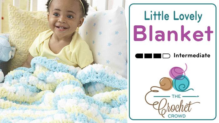 Crochet Little Lovely Baby Blanket + Tutorial