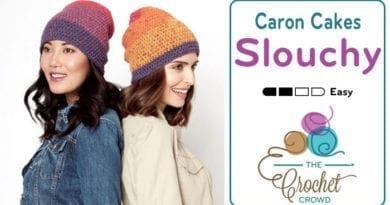 Crochet Caron Cakes Slouchy