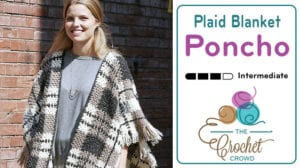 Crochet Plaid Blanket Poncho