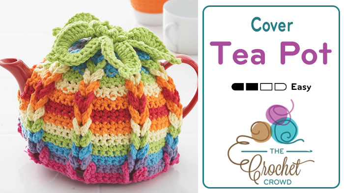 Crochet Tea Pot Cover Tutorial The Crochet Crowd