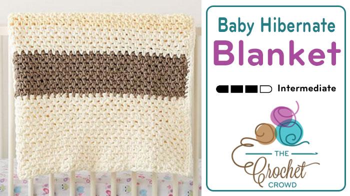 Crochet Baby Hibernate Blanket Pattern