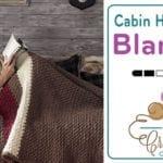 Crochet Cabin Hibernate Blanket + Tutorial