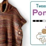 Crochet Tweed Under Wraps Poncho + Tutorial