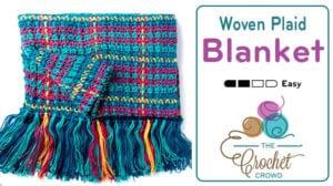 Crochet Woven Plaid Blanket