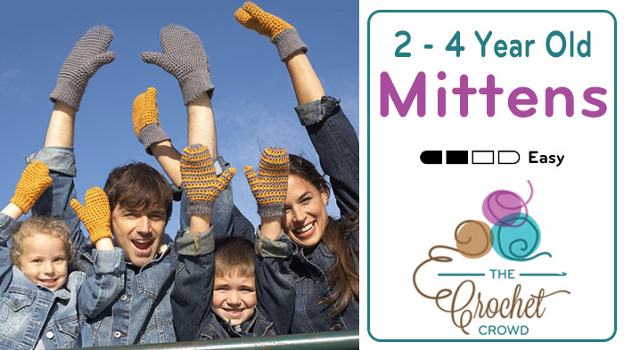 Crochet 2 - 4 Year Old Mittens Pattern