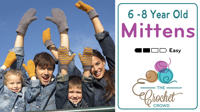 Crochet 6 - 8 Year Old Mittens Pattern