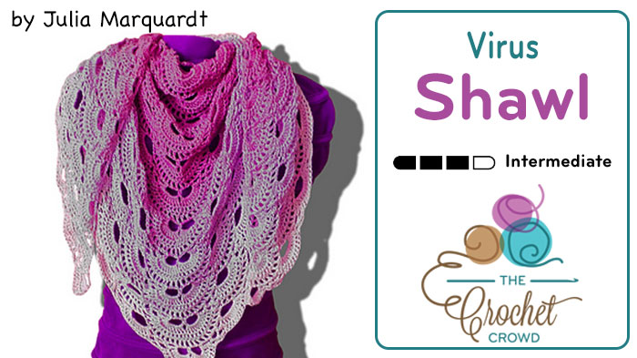 Crochet Pattern For The Virus Shawl : Crochet Virus Shawl + Tutorial - The Crochet Crowd