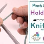 Let's Knit: How to Hold Yarn - Pinch & Throw + Tutorial