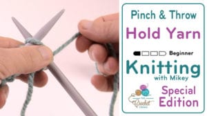 How to Hold Yarn with Knitting: Pinch & Throw Method