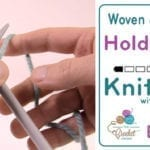 Let's Knit: How to Hold Yarn - Woven & Throw + Tutorial