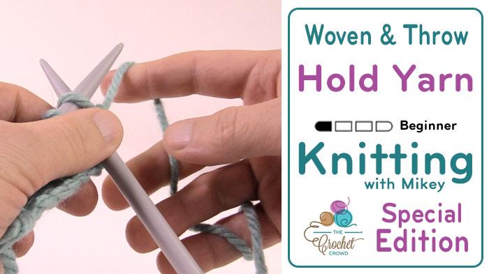 Knitting Hold Yarn with Throw