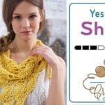 Crochet Yes Yes Shawl + Tutorial
